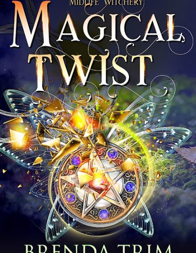 A Magical Twist: Paranormal Women's Fiction (Midlife Witchery Series