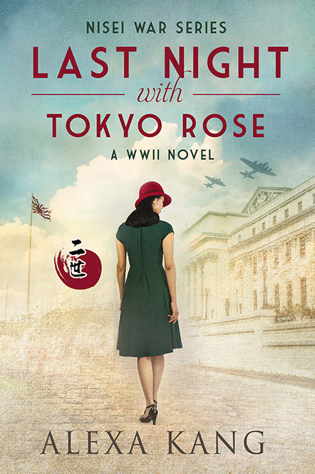 Last Night with Tokyo Rose: A WWII Novel (Nisei War Series Book 1)