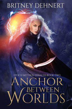 Anchor Between Worlds (Epoch Mythos Fantasy)