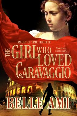 The Girl Who Loved Caravaggio (Out of Time Thriller Series )