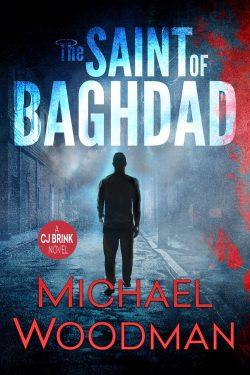 The Saint Of Baghdad (CJ Brink Thriller Book 1)