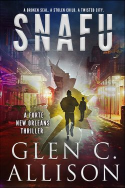 SNAFU (A Forte New Orleans Thriller Book 3)