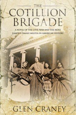 The Cotillion Brigade: A Novel of the Civil War